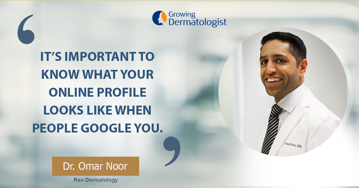 Dr. Omar Noor, Growing Dermatologist Nugget 2